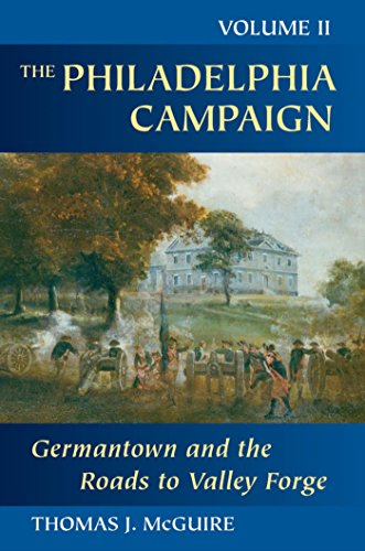 The Philadelphia Campaign: Germantown and the Roads to Valley Forge (English Edition)
