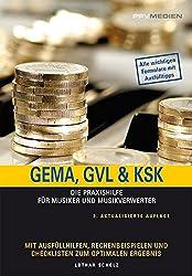 GEMA, GVL & KSK: Die Praxishilfe für Musiker und Musikverwerter. Mit Ausfüllhilfen, Rechenbeispielen und Checklisten zum optimalen Ergebnis