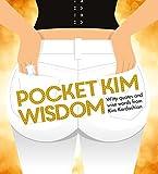Pocket Kim Wisdom: Witty Quotes and Wise Words from Kim Kardashian
