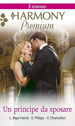 Un principe da sposare: Libera d'amare | Seduzione principesca | Sposami, principe!