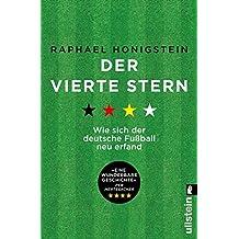 Der vierte Stern: Wie sich der deutsche Fußball neu erfand