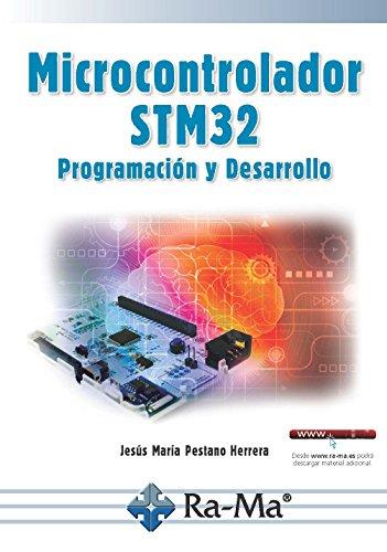 Microcrontrolador STM32. Programación y desarrollo