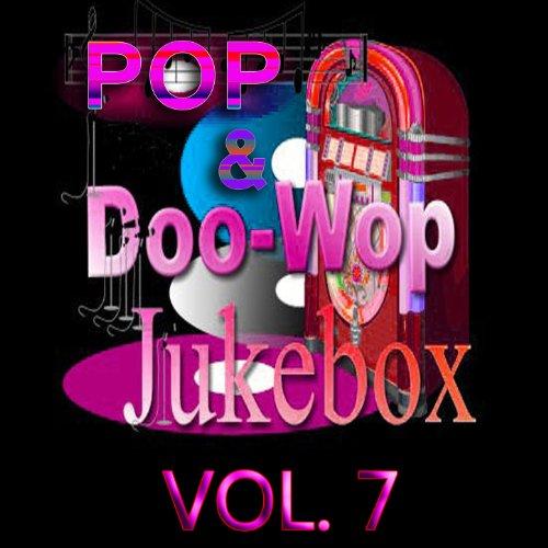Pop & Doo-Wop Jukebox, Vol. 7