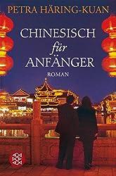Chinesisch für Anfänger: Roman