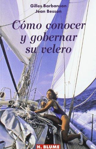 Cómo conocer y gobernar su velero (Guías técnicas) por Gilles Barbanson
