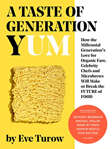 a-taste-of-generation-yum-how-the-millennial-generations-love-for-organic-fare-celebrity-chefs-and-m