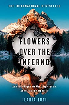 Flowers Over the Inferno: The international bestselling debut (A Teresa Battaglia thriller) by [Tuti, Ilaria]
