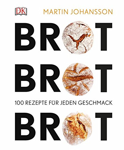 Brot Brot Brot: 100 Rezepte für jeden Geschmack Gemüse-rezepte-hardcover