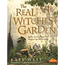 The Real Witches' Garden by Kate West (2010-06-08)
