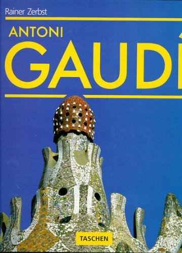 Antonio Gaudi : Une vie en architecture par Rainer Zerbst