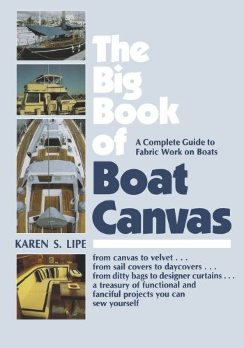 The Big Book of Boat Canvas: A Complete Guide to Fabric Work on Boats