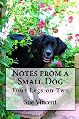 Notes from a Small Dog: Four Legs on Two Paperback