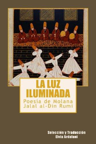 La luz iIuminada: Poesia de Jalal al-Din Rumi