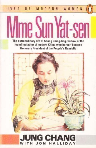 Mme Sun Yat-sen (Soong Ching-ling) (Lives of Modern Women)