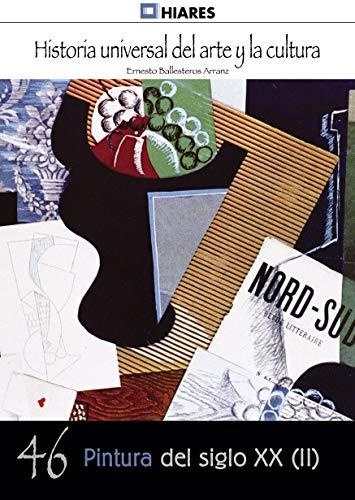 Pintura del siglo XX - II (Historia Universal del Arte y la Cultura nº 46)
