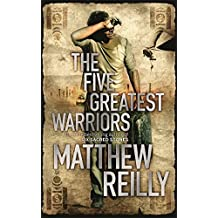 The Five Greatest Warriors (Jack West Junior 3) by Matthew Reilly (2010-01-21)