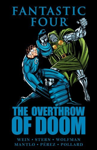 Fantastic Four: The Overthrow of Doom by Len Wein (21-Sep-2011) Hardcover