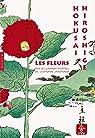 Les fleurs par les grands maîtres de l'estampe japonaise par Balcou