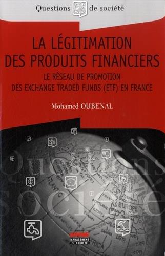 La légitimation des produits financiers: Le réseau de promotion des exchange traded funds (ETF) en France. par Mohamed Oubenal