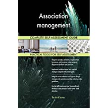 Association management All-Inclusive Self-Assessment - More than 630 Success Criteria, Instant Visual Insights, Comprehensive Spreadsheet Dashboard, Auto-Prioritized for Quick Results