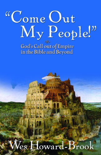 Come Out My People!: God's Call Out of Empire in the Bible and Beyond