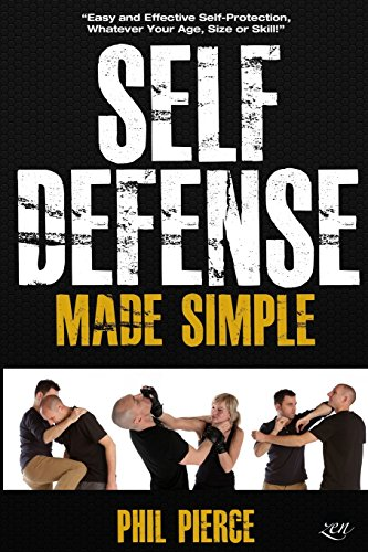 Self Defense Made Simple: Easy and Effective Self Protection Whatever Your Age, Size or Skill! por Phil Pierce