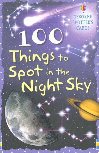 100 Things to Spot in the Night Sky (Spotter's Cards) (Karten Sky Spielen Night)