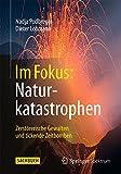 Im Fokus: Naturkatastrophen: Zerstörerische Gewalten und tickende Zeitbomben (Naturwissenschaften im Fokus) (German Edition) - Nadja Podbregar