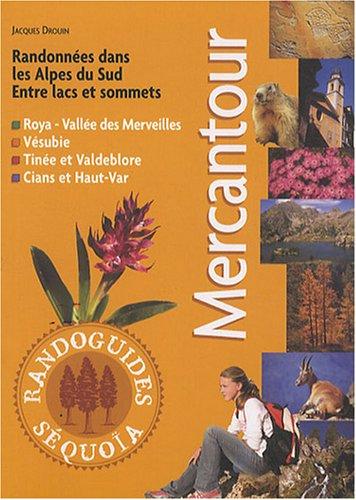 Mercantour : Randonnées dans les Alpes du Sud : Roya, Vésubie, Tinée et Valdeblore, Cians et Haut-Var