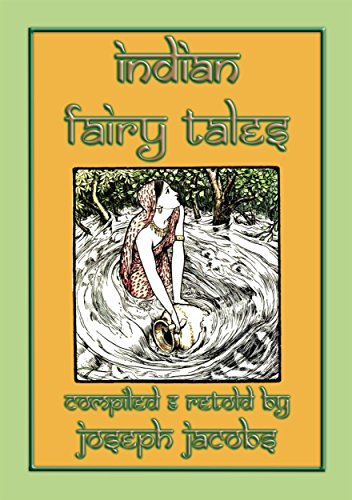 INDIAN FAIRY TALES - 29 children's tales from India: Fairy Tales from Asia's Sub-Continent (SILK ROAD LEGENDS - Eight eBooks containing children's stories ... PLUS 9th ebook FREE 5) (English Edition) -