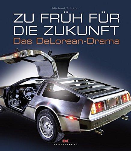 Zu früh für die Zukunft: Das DeLorean-Drama