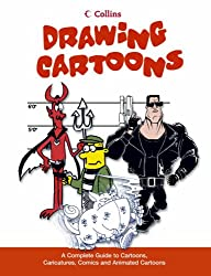 Drawing Cartoons: A complete guide to cartoons, caricatures, comics and animated cartoons
