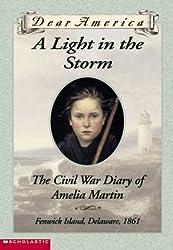A Light in the Storm the Civil War Diary of Amelia Martin (Dear America) (Dear America)