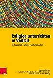 Religion unterrichten in Vielfalt: konfessionell – religiös – weltanschaulich. Ein Handbuch