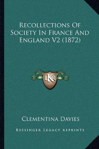 Recollections of Society in France and England V2 (1872)