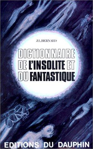 Dictionnaire de l'insolite et du fantastique