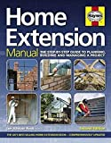 Home Extension Manual: Step-by-Step Guide to Planning, Building and Managing a Projec...