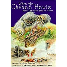When the Chenoo Howls: Native American Tales of Terror by James Bruchac (1998-04-06)