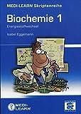 Biochemie: MEDI-LEARN Skriptenreihe: Biochemie 1