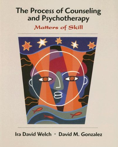 Process of Counseling and Psychotherapy: Matters of Skill