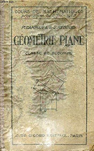 GEOMETRIE PLANE - CLASSE DE SECONDE - COURS DE MATHEMATIQUES PROGRAMME DU 5 JUIN 1925 - 5ème EDITION