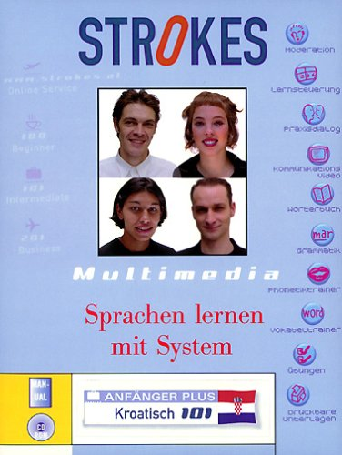 Strokes, CD-ROMs, Serie 101 : Kroatisch, 1 CD-ROM Für Windows 98/NT/2000/ME. Multimedia