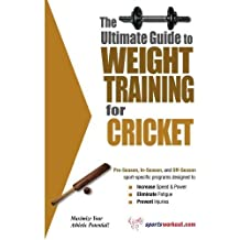 The Ultimate Guide to Weight Training for Cricket (The Ultimate Guide to Weight Training for Sports, 8) by Rob Price (2003-06-01)