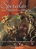 Spirales pour bijoux de perles : Plus de 35 créations réalisées avec des perles et du fil de métal