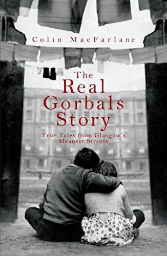 The Real Gorbals Story: True Tales from Glasgow's Meanest Streets by Colin MacFarlane (6-Sep-2007) Paperback