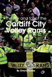 The Rise and Fall of Cardiff City Valley Rams