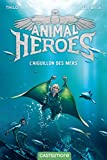 Animal Heroes, T2 : L'Aiguillon des mers