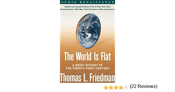 The world is flat a brief history of the twenty first century the world is flat a brief history of the twenty first century amazon thomas l friedman oliver wyman 9781427200174 books sciox Choice Image