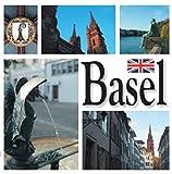 Basel - images of a city: eine Stadt in Bildern