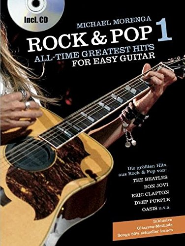 Rock & Pop. All Time Greatest Hits for Easy Guitar. Deutsche Ausgabe: Rock & Pop, All-Time Greatest Hits for Easy Guitar, m. Audio-CDs, Bd.1, Mit Audio-CD